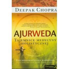 Ayurveda. Tajomstvá celostnej medicíny - Deepak Chopra
