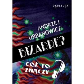 Bizarné - čo to znamená, Andrei Urbanovich