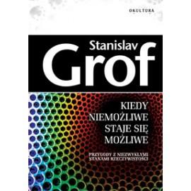 Keď nemožné je možné Stanislav Grof
